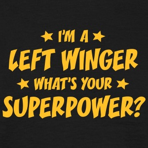 im a left winger whats your superpower t-shirt - Men's T-Shirt