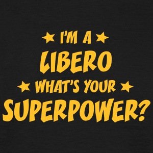 im a libero whats your superpower t-shirt - T-shirt Homme