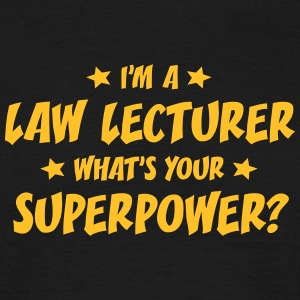 im a law lecturer whats your superpower t-shirt - Men's T-Shirt