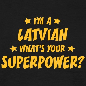 im a latvian whats your superpower t-shirt - Men's T-Shirt