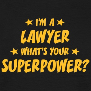 im a lawyer whats your superpower t-shirt - Men's T-Shirt