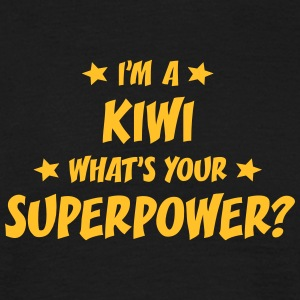 im a kiwi whats your superpower t-shirt - T-shirt Homme
