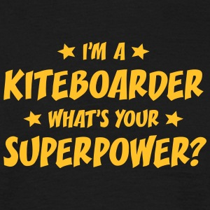 im a kiteboarder whats your superpower t-shirt - T-shirt Homme