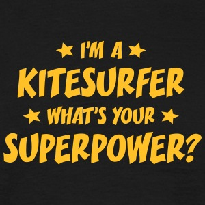im a kitesurfer whats your superpower t-shirt - T-shirt Homme