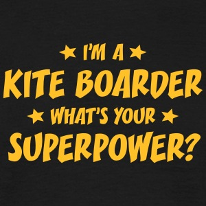 im a kite boarder whats your superpower t-shirt - T-shirt Homme