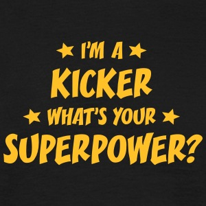 im a kicker whats your superpower t-shirt - T-shirt Homme