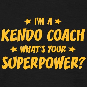 im a kendo coach whats your superpower t-shirt - T-shirt Homme