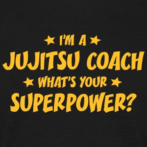 im a jujitsu coach whats your superpower t-shirt - T-shirt Homme