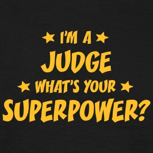 im a judge whats your superpower t-shirt - Men's T-Shirt