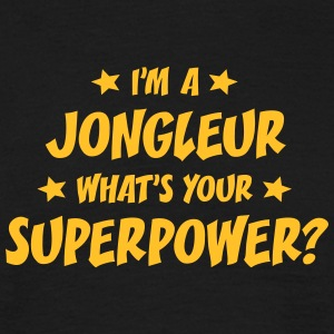im a jongleur whats your superpower t-shirt - T-shirt Homme