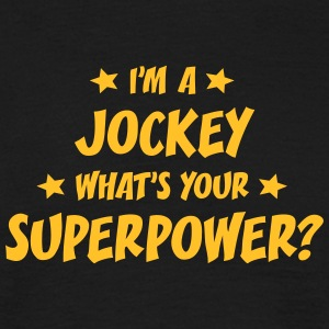 im a jockey whats your superpower t-shirt - T-shirt Homme