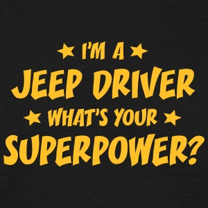 im a jeep driver whats your superpower t-shirt - T-shirt Homme