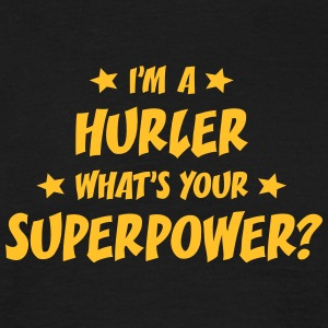 im a hurler whats your superpower t-shirt - T-shirt Homme