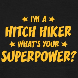 im a hitch hiker whats your superpower t-shirt - Men's T-Shirt