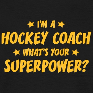 im a hockey coach whats your superpower t-shirt - T-shirt Homme