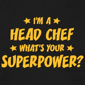 im a head chef whats your superpower t-shirt - Men's T-Shirt
