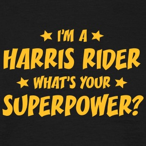 im a harris rider whats your superpower t-shirt - Men's T-Shirt