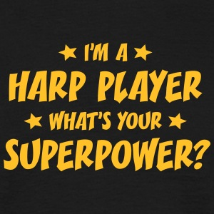 im a harp player whats your superpower t-shirt - T-shirt Homme