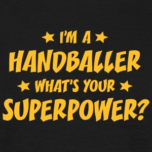 im a handballer whats your superpower t-shirt - Men's T-Shirt