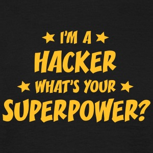 im a hacker whats your superpower t-shirt - Men's T-Shirt