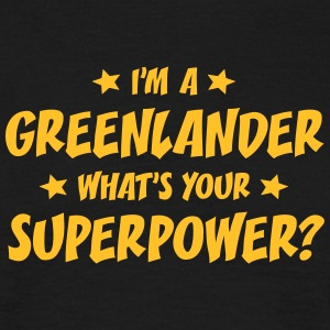 im a greenlander whats your superpower t-shirt - Men's T-Shirt