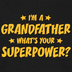 im a grandfather whats your superpower t-shirt - Men's T-Shirt