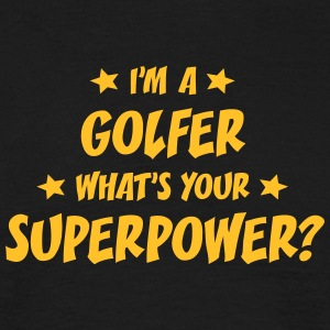 im a golfer whats your superpower t-shirt - Men's T-Shirt