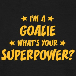 im a goalie whats your superpower t-shirt - Men's T-Shirt