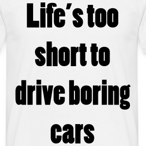 Don't drive boring cars T-shirts - Mannen T-shirt