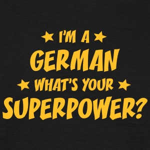 im a german whats your superpower t-shirt - T-shirt Homme