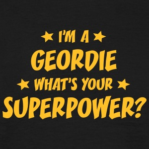im a geordie whats your superpower t-shirt - Men's T-Shirt