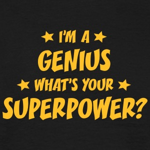 im a genius whats your superpower t-shirt - Men's T-Shirt