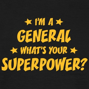 im a general whats your superpower t-shirt - T-shirt Homme