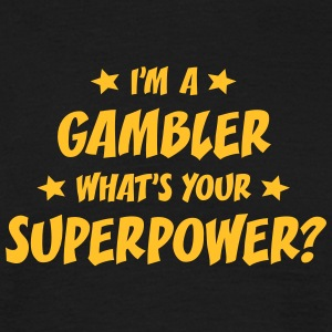 im a gambler whats your superpower t-shirt - Men's T-Shirt