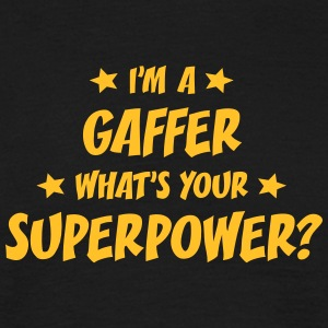 im a gaffer whats your superpower t-shirt - Men's T-Shirt