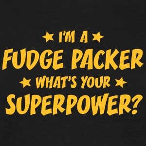 im a fudge packer whats your superpower t-shirt - Men's T-Shirt