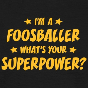 im a foosballer whats your superpower t-shirt - Men's T-Shirt