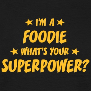im a foodie whats your superpower t-shirt - T-shirt Homme