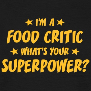 im a food critic whats your superpower t-shirt - Men's T-Shirt