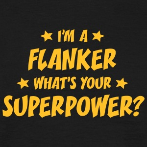 im a flanker whats your superpower t-shirt - Men's T-Shirt