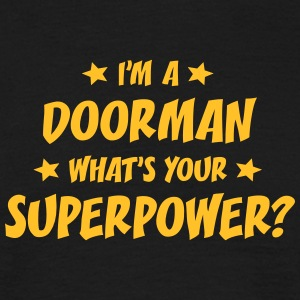 im a doorman whats your superpower t-shirt - Men's T-Shirt