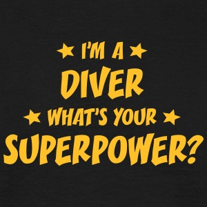 im a diver whats your superpower t-shirt - T-shirt Homme