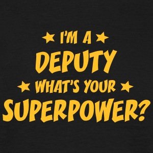 im a deputy whats your superpower t-shirt - Men's T-Shirt