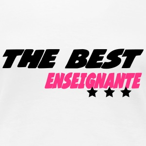 The best enseignante Tee shirts - T-shirt Premium Femme
