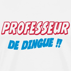 Professeur de dingue !! T-shirts - Mannen Premium T-shirt