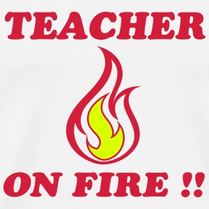 Teacher on fire !! T-Shirts - Men's Premium T-Shirt