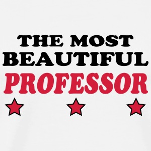 The most beautiful professor T-skjorter - Premium T-skjorte for menn