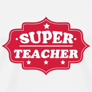 Super teacher Camisetas - Camiseta premium hombre