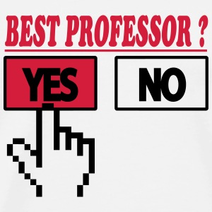 Best professor ? YES T-shirts - Mannen Premium T-shirt