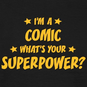 im a comedian whats your superpower t-shirt - Men's T-Shirt